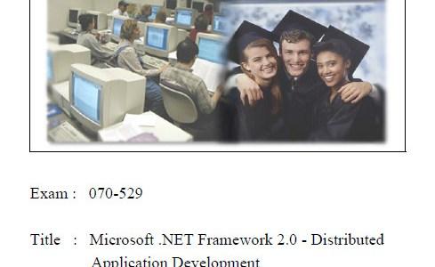 Microsoft Exam 070-529: Microsoft .NET Framework 2.0 – Distributed Application Development