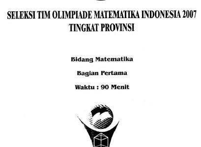 Soal Seleksi Tim Olimpiade Matematika Indonesia SMA 2007 (tingkat propinsi)