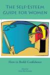 The Self-Esteem Guide for Women