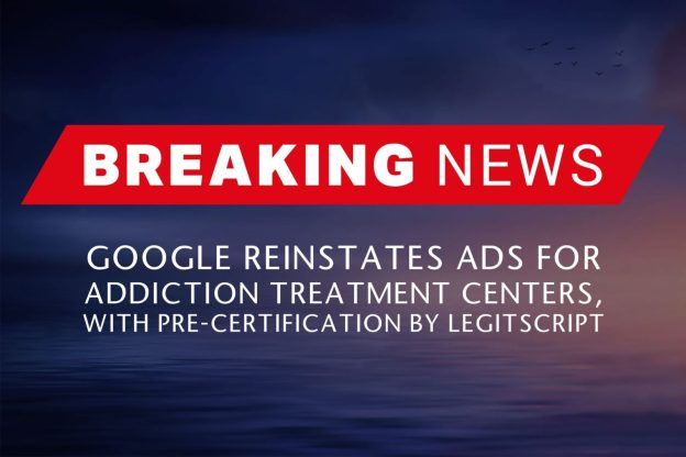 BREAKING NEWS - Google Reinstates Ads for Addiction Treatment ...