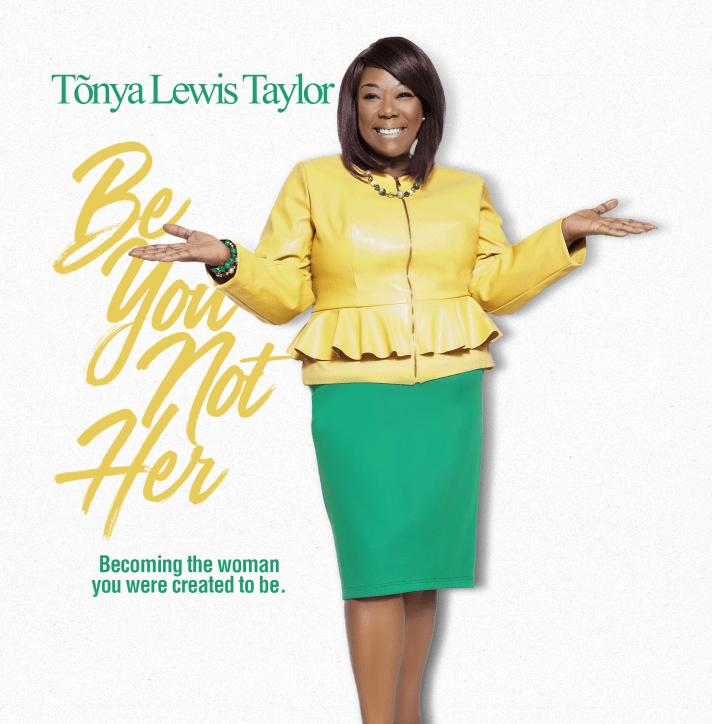 Tonya Lewis Taylor - Be You Not Her Profile