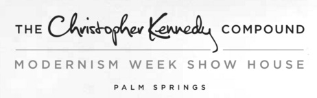 Christopher Kennedy Compound Modernism Week Palm Springs Lori Dennis 2014