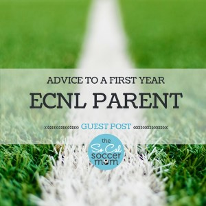Advice to a first year ECNL Parent