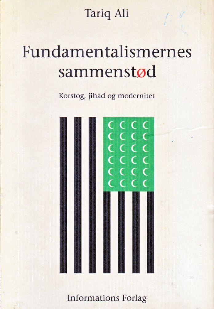 Tariq Ali: Fundamentalismernes Sammenstød, Informations Forlag