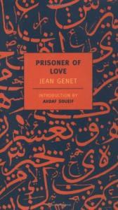 Prisoner of Love. By Jean Genet (New York Review Books, 2003.