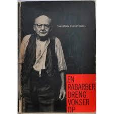 Christian Christensens erindringer : 'En Rabarberdreng vokser op'.