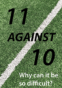 11 against 10 – why can it be so difficult?