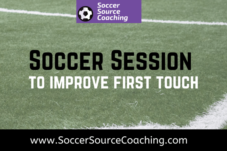 soccer session to improve first touch soccer source coaching soccer session to improve first touch