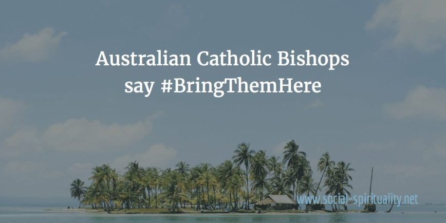 Time to Bring Them Here Say Australian Bishops