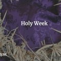 Image of a crown of thorns. Text reads Holy Week.