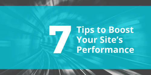 7 Tips to Boost Your Site's Performance