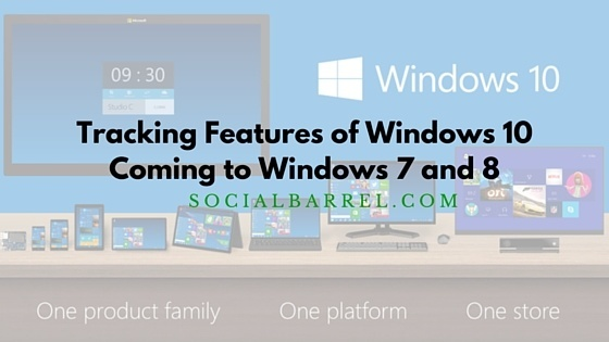 Windows 10 Questionable Features Coming to Windows 7 and 8