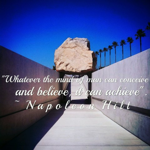 Napoleon Hill Quote- Levitated Mass Photo by Socialbilitty