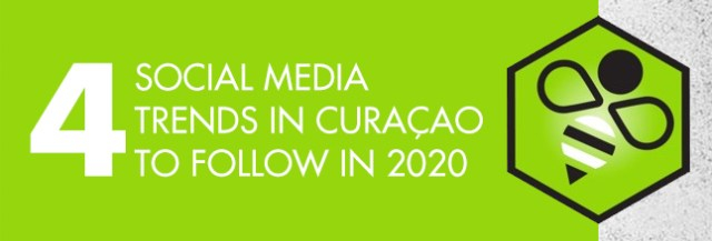 4 social media trends to watch in Curaçao in 2020