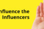 How to influence your influencers