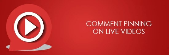 Comment Pinning on Live Videos