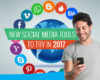 New Social Media Tools to try in 2017!