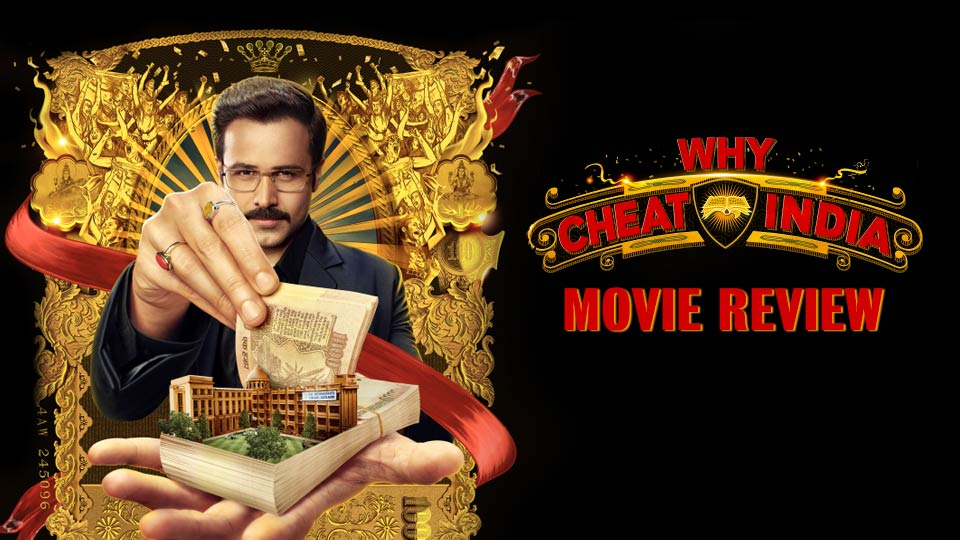 Why Cheat India movie review - A subject that died a premature death