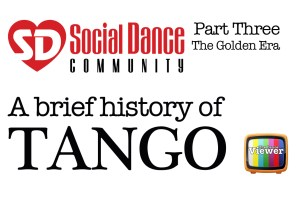 History of Tango = Part 3