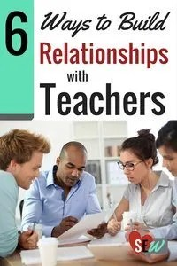 6 ways to build relationships with teachers