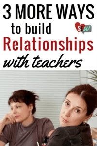 3 More Ways to Build Relationships with Teachers
