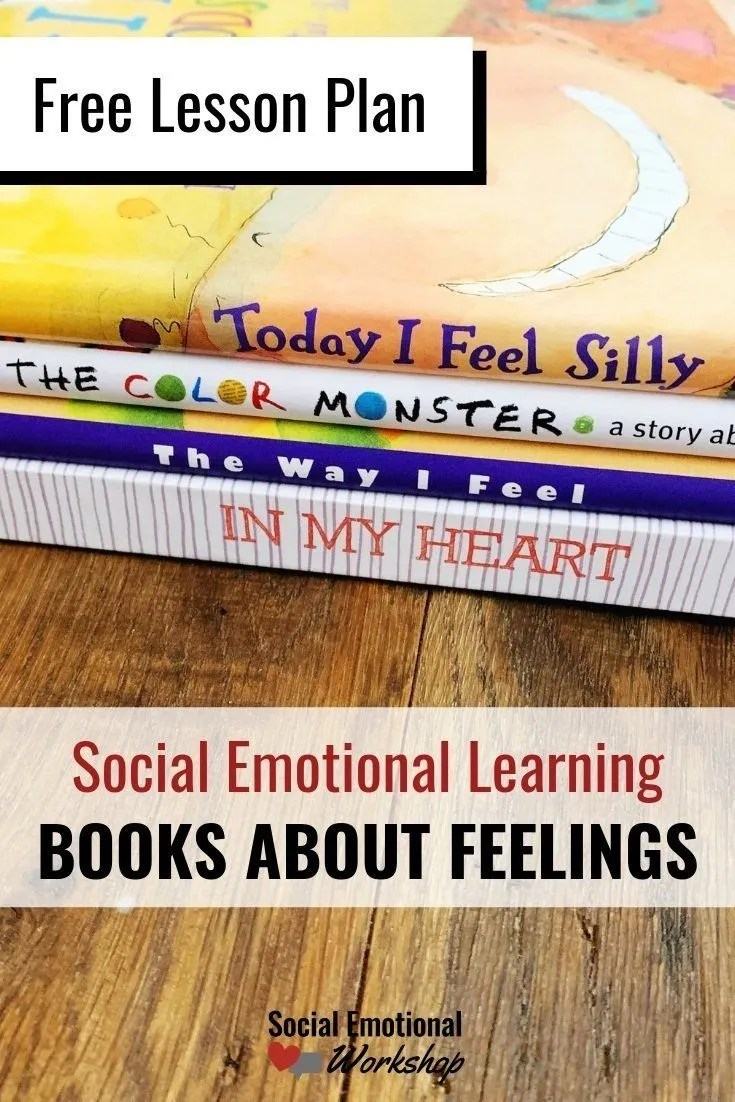 Books about feelings for social emotional learning in the classroom.