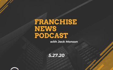 Franchise News Podcast 5.27.2020