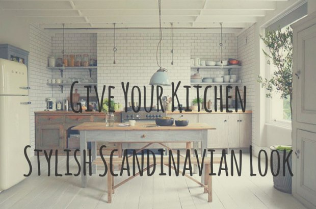 Give Your Kitchen Stylish Scandinavian Look