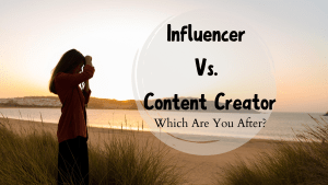 Influencer Vs. Content Creator: Which Are You Looking For