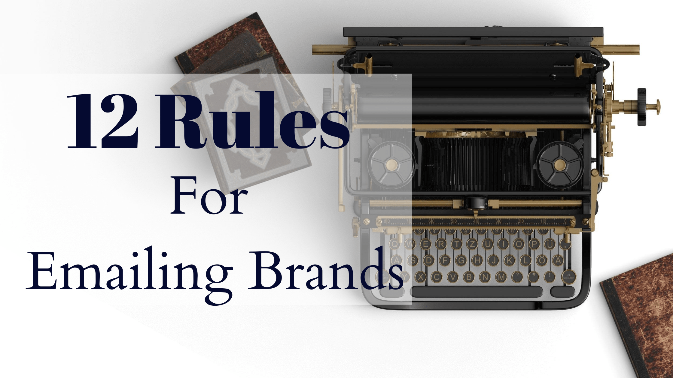 12 Rules For Emailing Brands