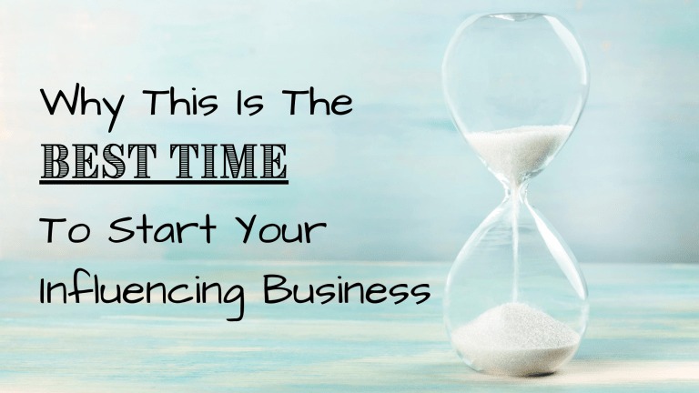 Why This Is The Best Time To Start Your Influencing Business