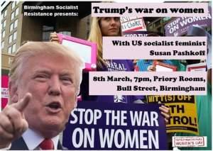 Trump's War on women: A Birmingham Socialist Resistance public meeting @ Priory Rooms, Bull Street, Birmingham