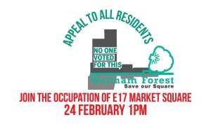 Occupy E17 Market Square - for affordable homes + no land grab @ Walthamstow Town Square and Market
