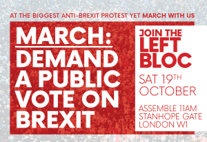 Stop Brexit left bloc on People's Vote demonstration @ Park Lane, London