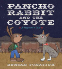 Pancho Rabbit and the Coyote: A Migrant's Tale