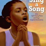 """Sing a Song: How """"Lift Every Voice and Sing"""" Inspired Generations"""
