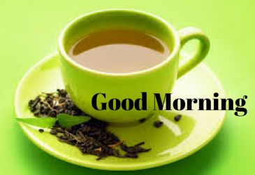 good morning tea pictures with green cup