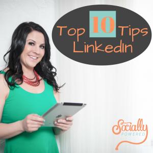 Top 10 Tips: LinkedIn