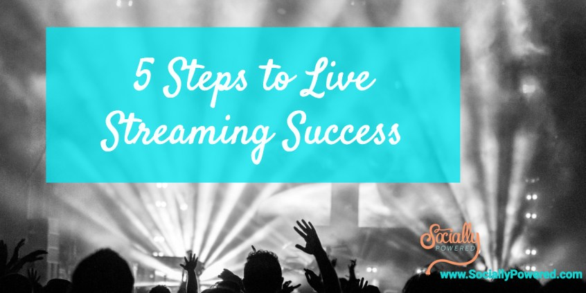 Learn the 5 Steps to Live Streaming Success
