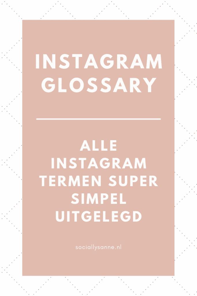 Alle Instagram termen super simpel uitgelegd - SOCIALLYSANNE.NL | #instagram #glossary #moeilijkewoorden
