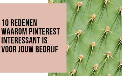 10 redenen waarom Pinterest interessant is voor jouw bedrijf