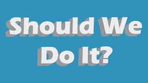 Should-We-Do-It