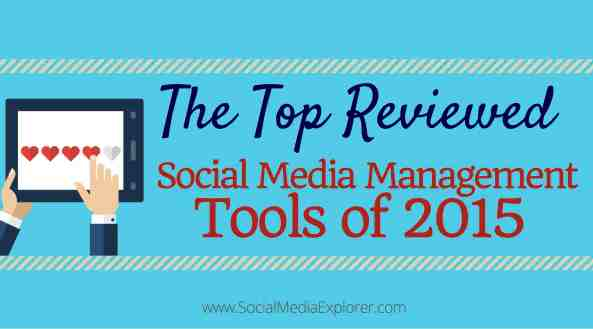 The Top Reviewed Social Media Managment Tools of 2015