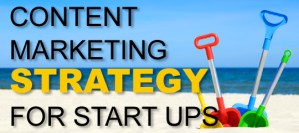 Content Marketing Strategy For Start-Ups