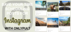 Save Your Time Scheduling Posts For Instagram With Onlypult