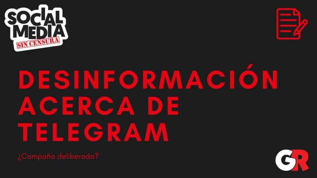desinformacion de telegram - social media sin censura