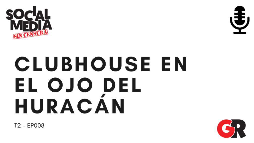 clubhouse - social media sin censura