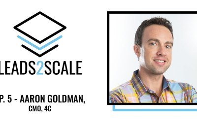NEW PODCAST: Account-Based Marketing at Scale with Aaron Goldman, Chief Marketing Officer of 4C
