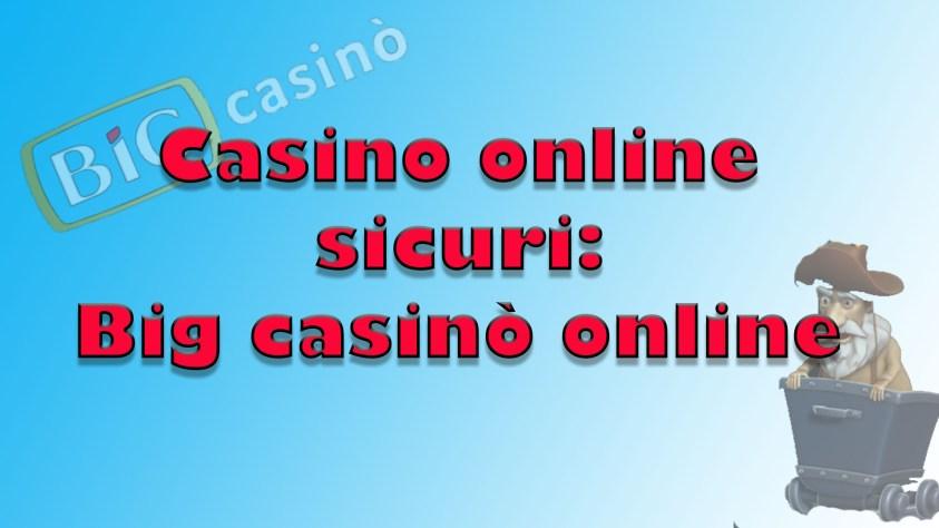 Casino online sicuri: Big casinò online