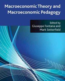 Mark Setterfield &  Giuseppe Fontana (2009) — Macroeconomic Theory and Macroeconomic Pedagogy